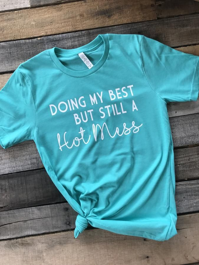 a8db8e40d Doing My Best But Still A Hot Mess Shirt | Graphic Tees | Hot mess ...