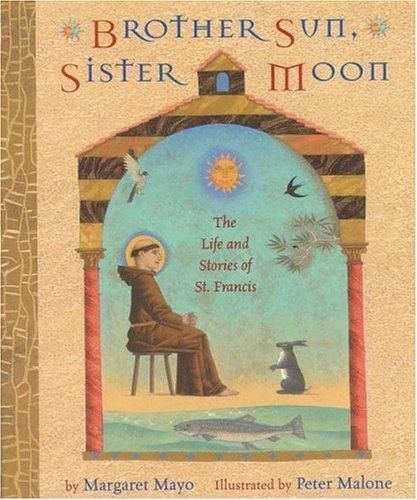 Brother Sun, Sister Moon by Margaret Mayo, Margaret Mayo