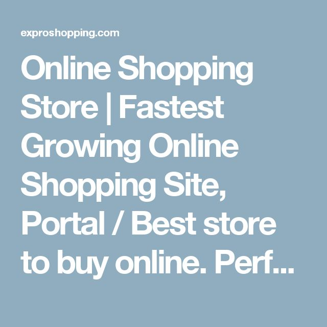Online Shopping Store | Fastest Growing Online Shopping Site, Portal / Best store to buy online. Perfumes | Largest shopping store for all kinds of perfumes of all brands and price range