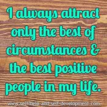 Self confidence affirmation for attracting the best circumstances and people in life.