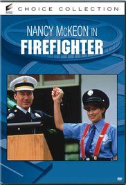 Firefighter Movie Nancy Mckeon. Cindy Fralic (Nancy McKeon) plans to become a Los Angeles County firefighter. However, in the 60-year history of the department, no woman has ever passed the department's physical skills ...