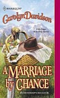 A Marriage by Chance by Carolyn Davidson - FictionDB
