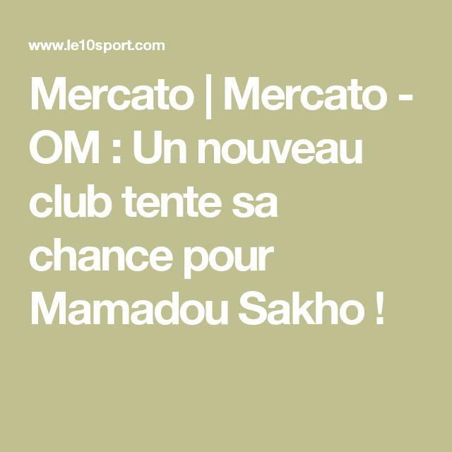Mercato | Mercato - OM : Un nouveau club tente sa chance pour Mamadou Sakho !