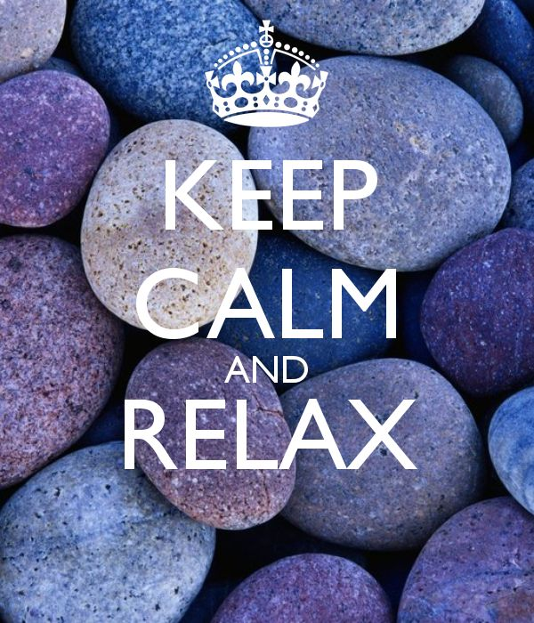 Keep Calm and relax                                                                                                                                                                                 Mehr
