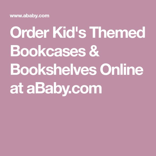 Order Kid's Themed Bookcases & Bookshelves Online at aBaby.com