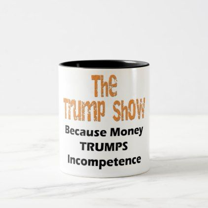 The Trump Show Incompetence Anti Trump Two-Tone Coffee Mug - home gifts ideas decor special unique custom individual customized individualized