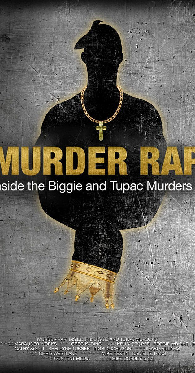 Directed by Michael Dorsey.  With Frank Alexander, Xavien T. Bailey, I. Elijah Baughman, Anthony D. Bell. The inside story behind the Biggie and Tupac murder investigations is laid bare using police case files, taped confessions never before shown on film, and interviews with lead detective Greg Kading and other witnesses.