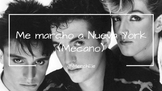 """Canción """"Me marcho a Nueva York"""", de Mecano"""