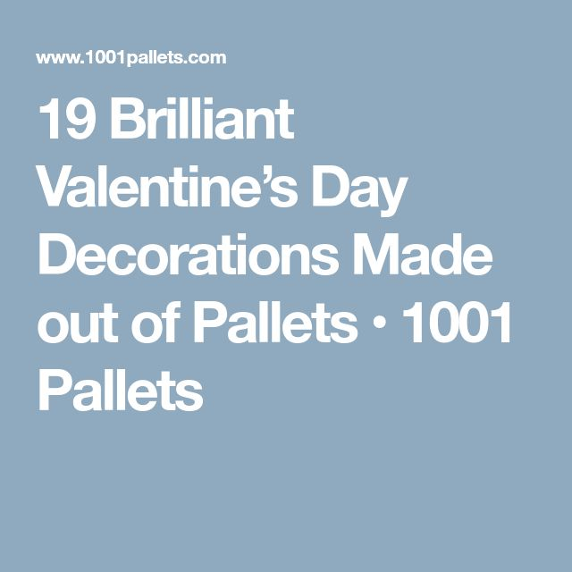 19 Brilliant Valentine's Day Decorations Made out of Pallets • 1001 Pallets