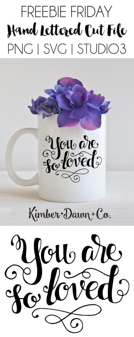 FREEBIE FRIDAY! Hand Lettered You Are So Loved Free SVG Cut File | KimberDawnCo.com