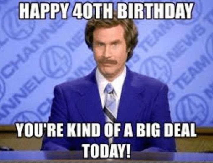 101 Funny 40th Birthday Memes To Take The Dread Out Of Turning 40 40th Birthday Funny Birthday Meme Happy 40th Birthday