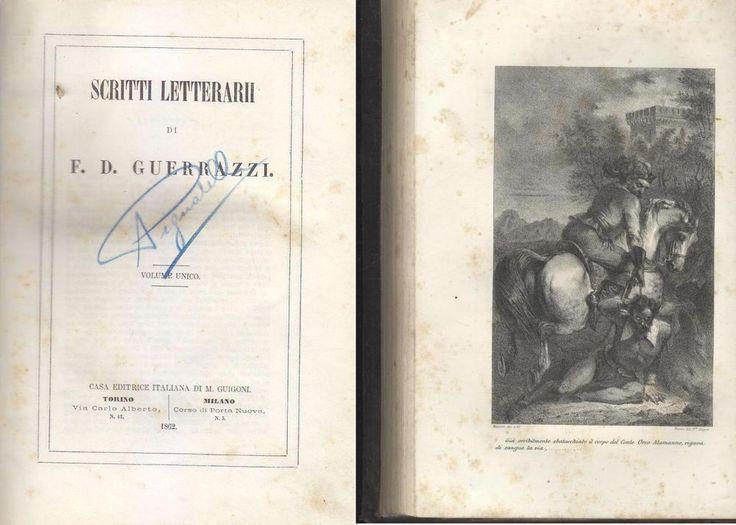 SCRITTI LETTERARI di F. D.Guerrazzi 1862 Guigoni 2 belle incisioni