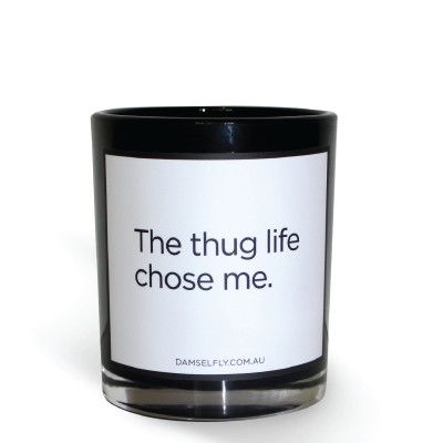 The Thug Life Chose Me from Damselfly Jewellery