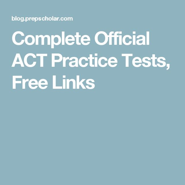 Complete Official ACT Practice Tests, Free Links