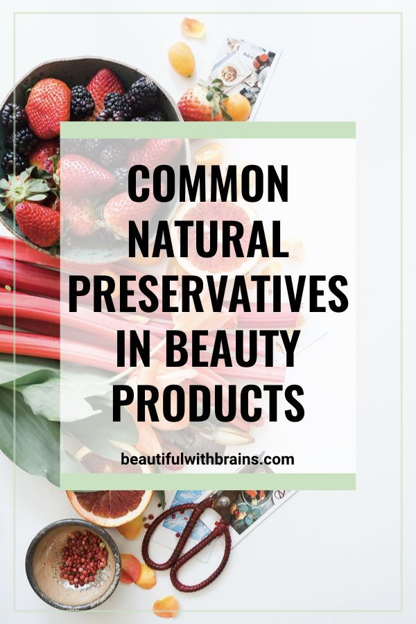 Natural Preservatives In Skincare Products Are They Really Safer Natural Preservatives Beauty Skin Care Skincare Ingredients