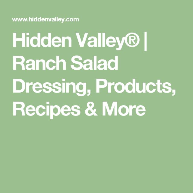 Hidden Valley® | Ranch Salad Dressing, Products, Recipes & More