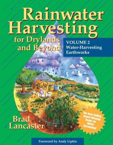 This is Volume One of the three-volume set, Rainwater Harvesting for Drylands. Volume One helps bring your site to life, reduce your cost of living, endow you w