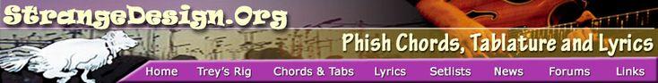 www.strangedesign.org - Phish Chords, Phish Tabs and Phish Lyrics