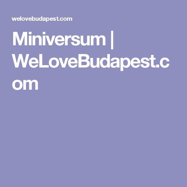 Miniversum | WeLoveBudapest.com
