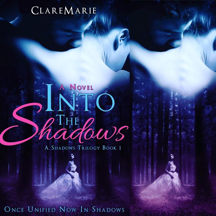 #ClareMarie #IntoTheShadows #IntoTheSkies #IntoTheClear #IntoTheDawn #TheShadowsTrilogy #AvaJames #KyranLewis #AvaandKyran