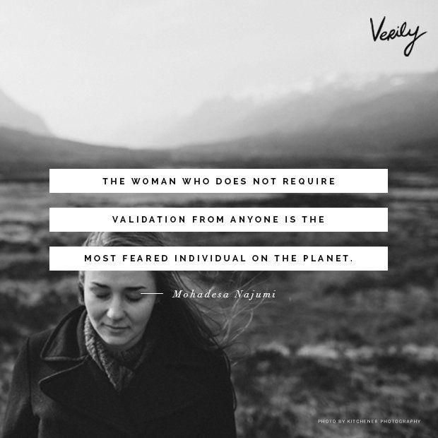 """The woman who does not require validation from anyone is the most feared individual on the planet.""--Mohadesa Najumi #dailydose (photo: Kitchener Photography)"