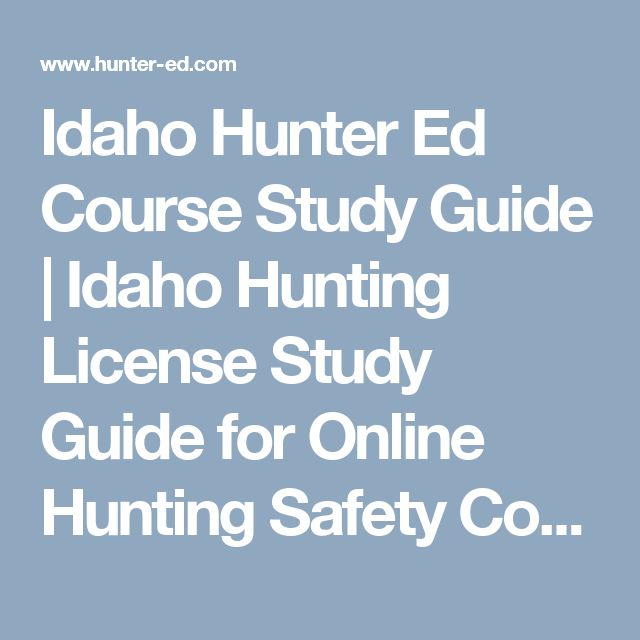 Idaho Hunter Ed Course Study Guide | Idaho Hunting License Study Guide for Online Hunting Safety Course