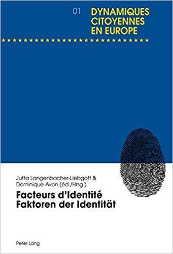 Facteurs d'ldentité Faktoren der Identität - Dominique Avon, Jutta Langenbacher-Liebgott