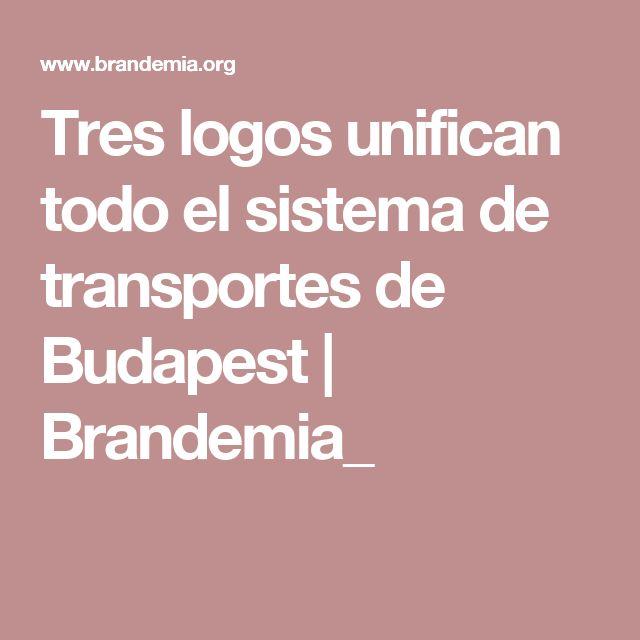 Tres logos unifican todo el sistema de transportes de Budapest   Brandemia_