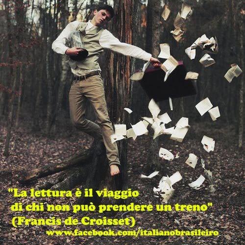 """""""La lettura è il viaggio di chi non può prendere un treno"""" (Francis de Croisset)"""