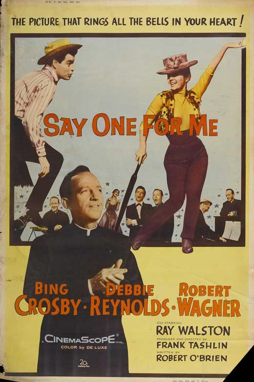 Say One for Me (1959)Stars: Debbie Reynolds, Bing Crosby, Robert Wagner, Ray Walston, Les Tremayne, Joe Besser, Stella Stevens, Sebastian Cabot ~ Directed by Frank Tashlin (Nominated for an Oscar for Best Music, Scoring of a Musical Picture by Lionel Newman; Nominated for a Golden Globe for Best Motion Picture - Musical; Won 2 Laurel Awards; Nominated for Writers Guild of America award for Best Written American Musical by Robert O'Brien 1960)