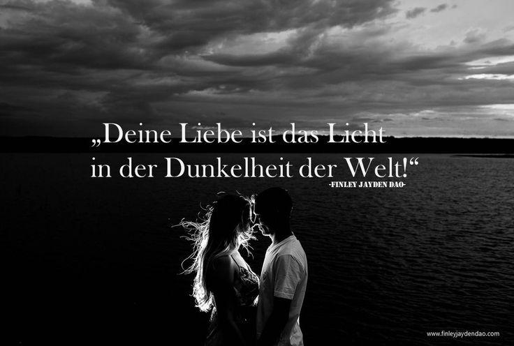 Deine Liebe ist das Licht! Text u. geistiges Eigentum: Finley Jayden Dao Bild u. web: www.finleyjaydendao.com #liebe #love #beautiful #welt #verliebtsein #licht