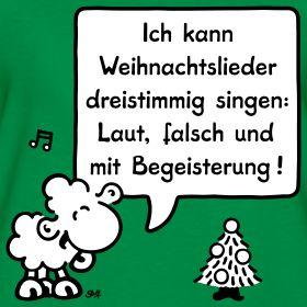 Ich kann Weihnachtslieder dreistimmig singen: Laut, falsch und mit Begeisterung! | sheepworld T-Shirt-Shop