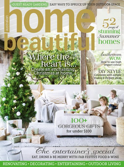 The December Issue Of Home Beautiful Is Here! Take A Look Inside At Some Of