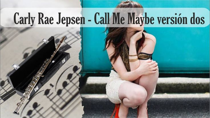 Partitura Carly Rae Jepsen - Call Me Maybe versión dos Flauta Traversa
