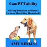 ComPETability: Solving Behavior Problems In Your Multi-DOG Household (Kindle Edition)By Amy Shojai