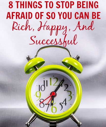 8 Things To Stop Being Afraid Of So You Can Be Rich, Happy, And Successful http://www.makingsenseofcents.com/2014/11/8-things-to-stop-being-afraid-of-so-you-can-be-rich-happy-and-successful.html