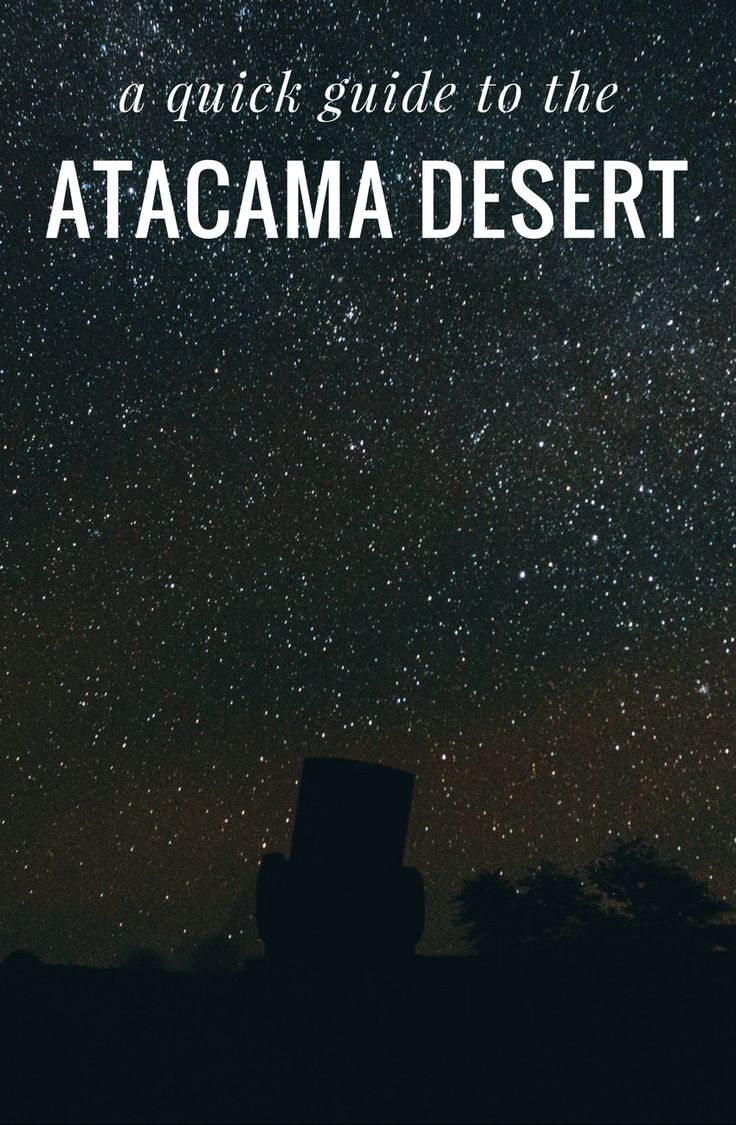 One of the must-see places in Chile, check out this a quick guide to all things Atacama Desert.