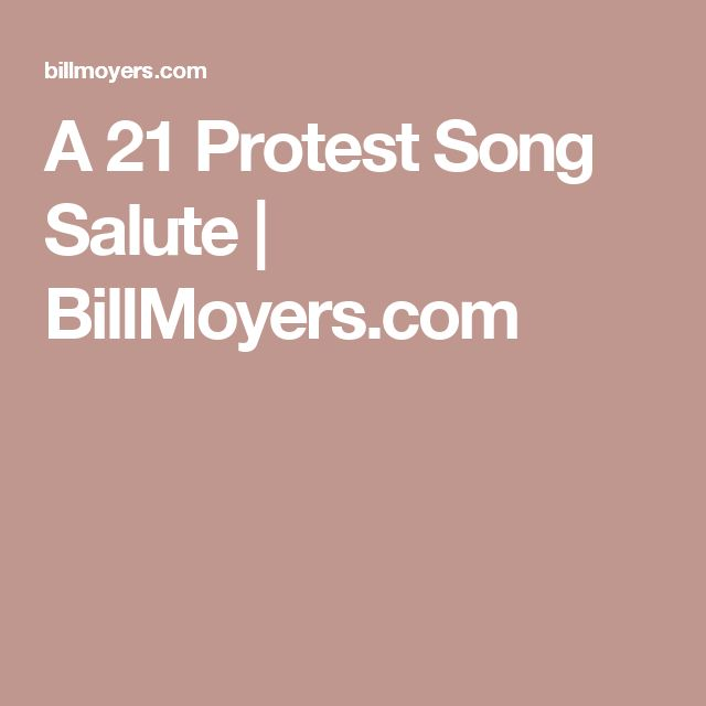 A 21 Protest Song Salute | BillMoyers.com