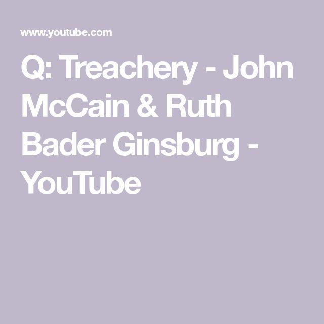 Q: Treachery - John McCain & Ruth Bader Ginsburg - YouTube