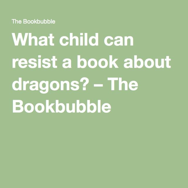 What child can resist a book about dragons? – The Bookbubble