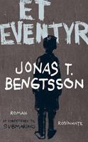 """""""Et eventyr"""" af Jonas T. Bengtsson, Rosinante, 2011    Designet af Ida Balslev-Olesen"""