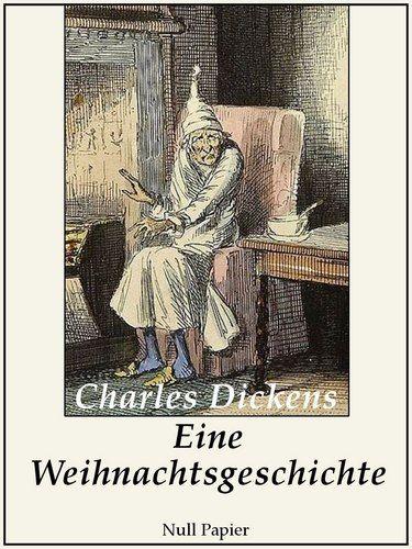 Charles Dickens: Eine Weihnachtsgeschichte - Illustrierte Fassung
