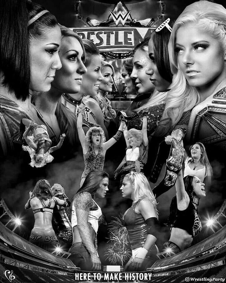 Wrestlemania where history is made Natalya Nia Jax Mickie James Charlotte Becky Lynch Sasha Banks Bayley Alexa Bliss AJ Lee Trish Stratus & Lita