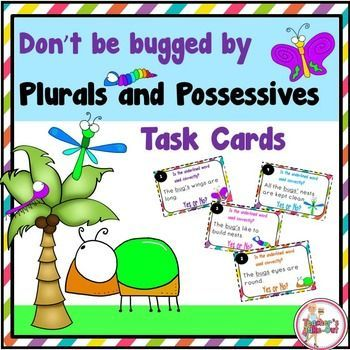 Don't be bugged by plurals and possessives anymore! This pack has 32 task cards to practice the difference between plurals, singular possessive and plural possessive words. $