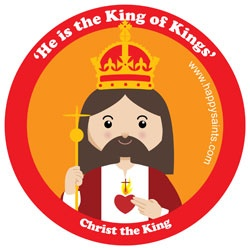 'He is the King of Kings' ~ Christ the King www.happysaints.com