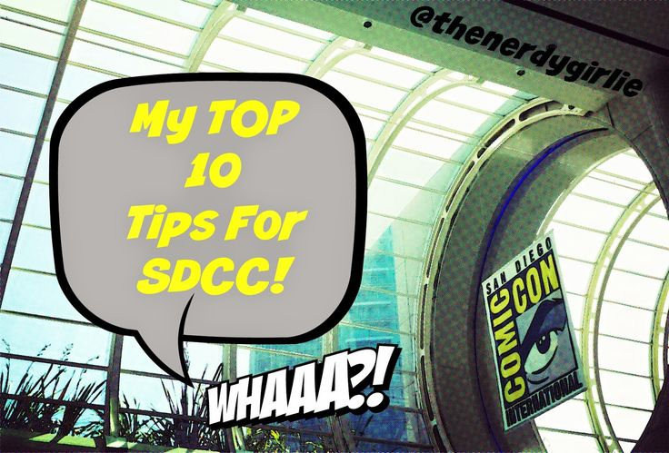The Nerdy Girlie: The Nerdy Girlie's Top 10 Tips for San Diego Comic Con. #SDCC Tips