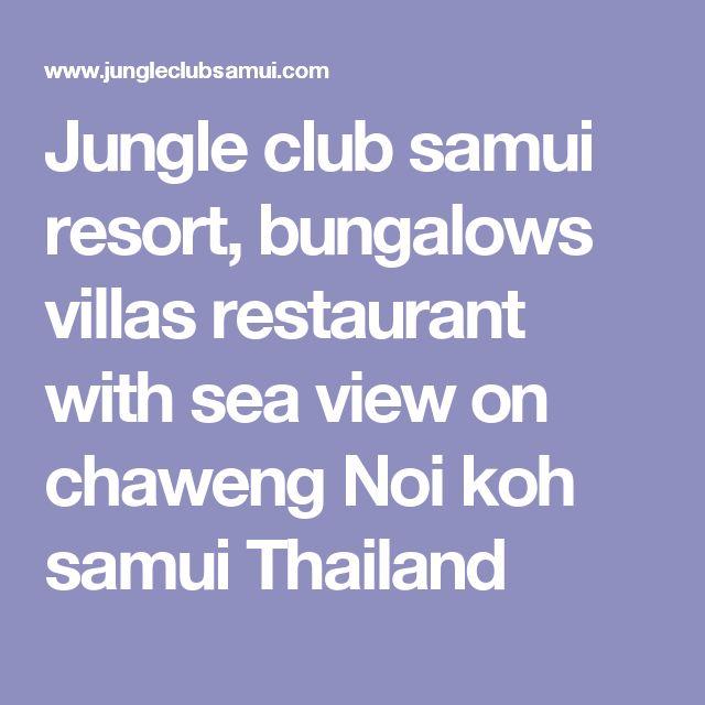 Jungle club samui resort, bungalows villas restaurant with sea view on chaweng Noi koh samui Thailand