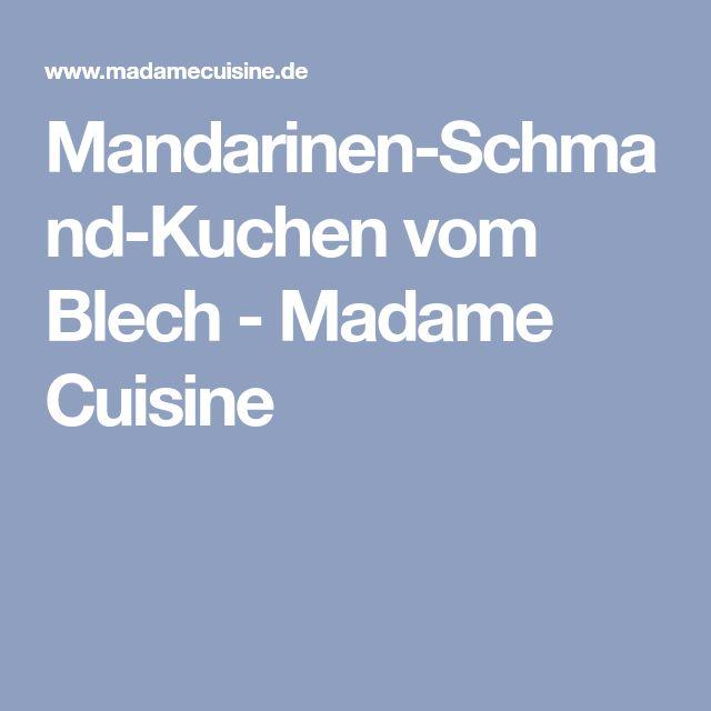 Mandarinen-Schmand-Kuchen vom Blech - Madame Cuisine