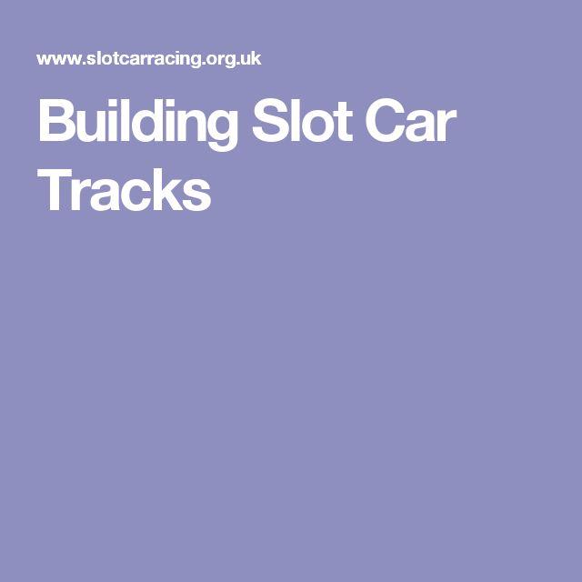 Building Slot Car Tracks