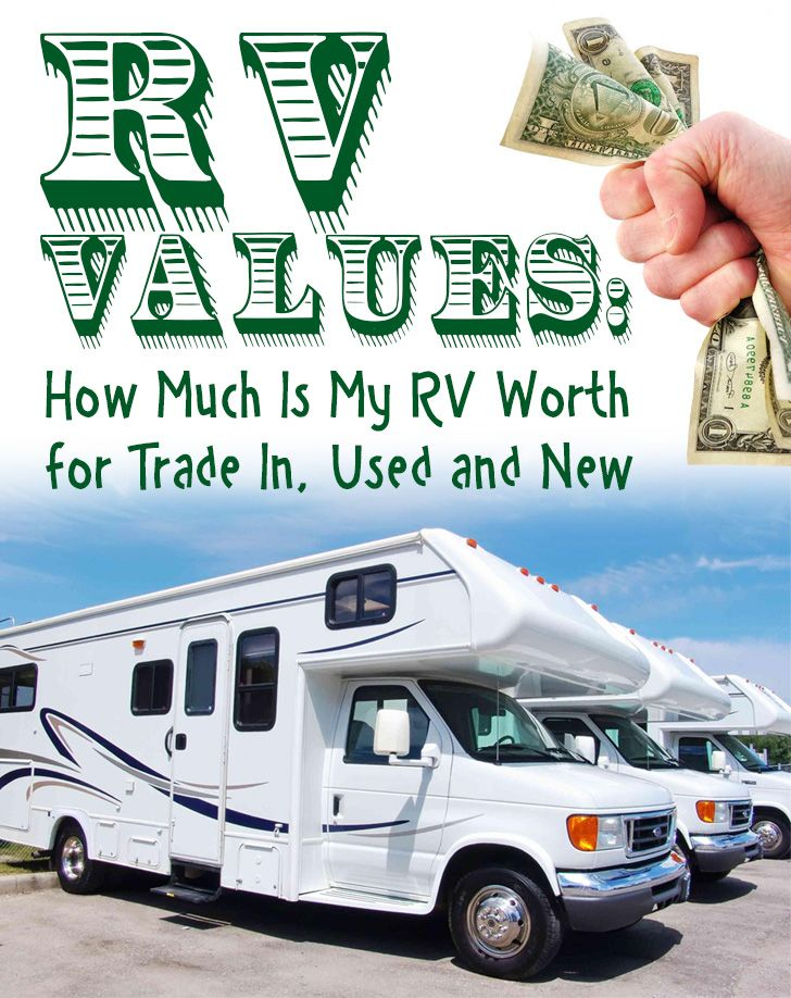 RV Values - How Much Is My RV Worth For Trade In